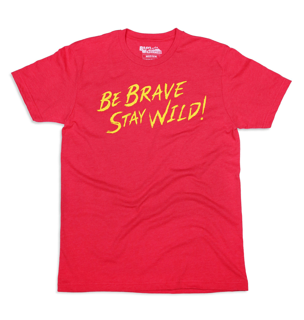 Be Brave Stay Wild T-Shirt - Red