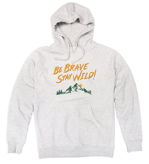 Be Brave Stay Wild Mountains Hooded Sweatshirt