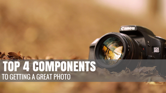The 4 Components to Getting a Great Photo
