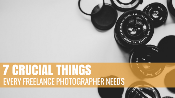 7 Crucial Things Every Freelance Photographer Needs