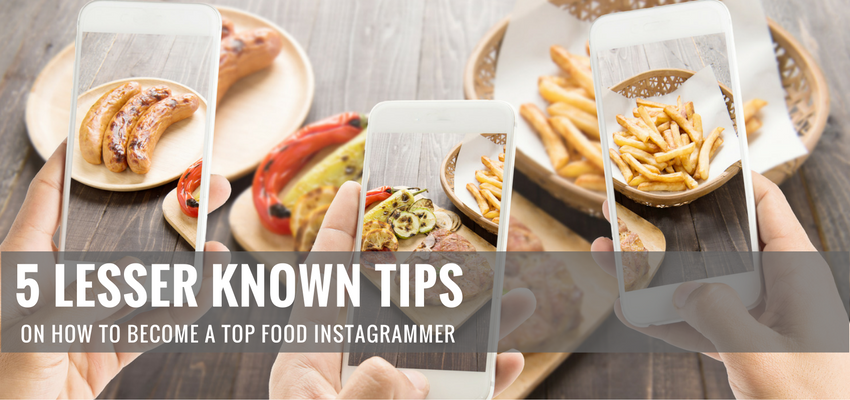 5 Lesser Known Tips on How To Become a Top Food Instagrammer