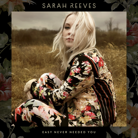 Sarah Reeves - Easy Never Needed You