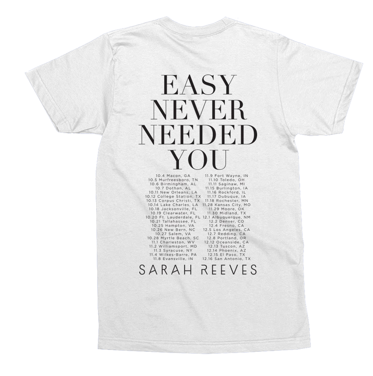 Easy Never Needed You Tour Tee