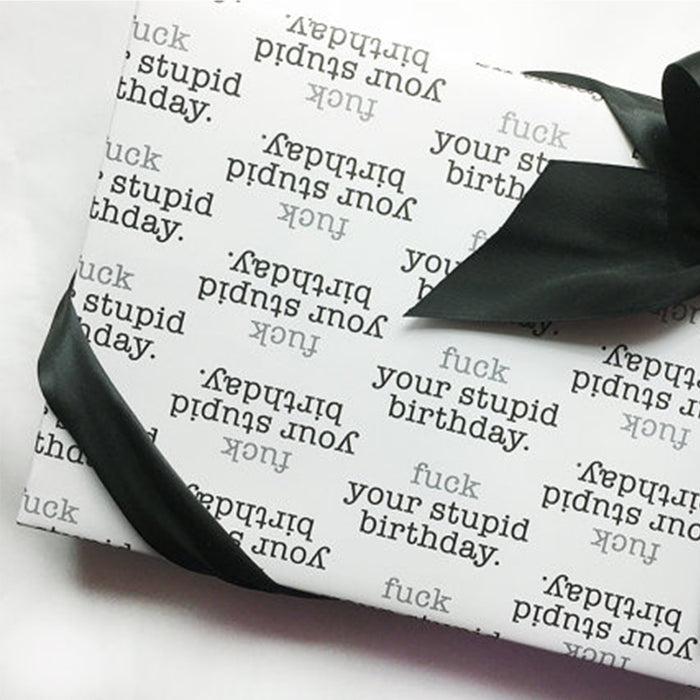 Fck Your Stupid Birthday Wrapping Paper - Fuck Shit Shop