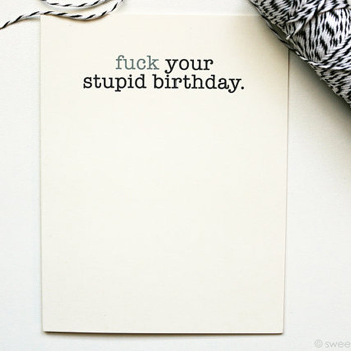 Fck Your Stupid Birthday Card - Fuck Shit Shop