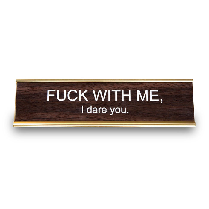 Fuck With Me, I Dare You Nameplate - Fuck Shit Shop