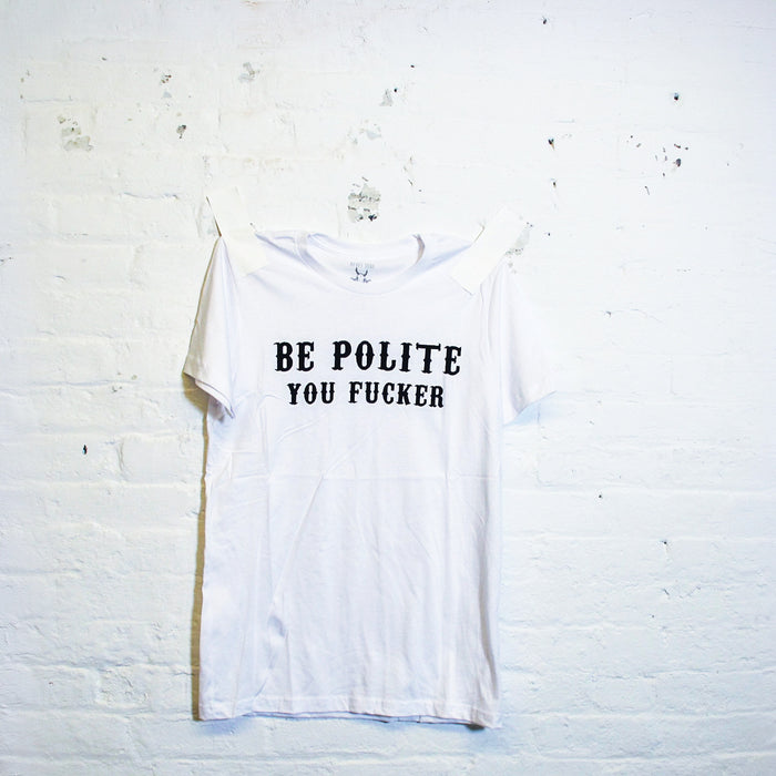 Be Polite You Fucker T-Shirt - Fuck Shit Shop