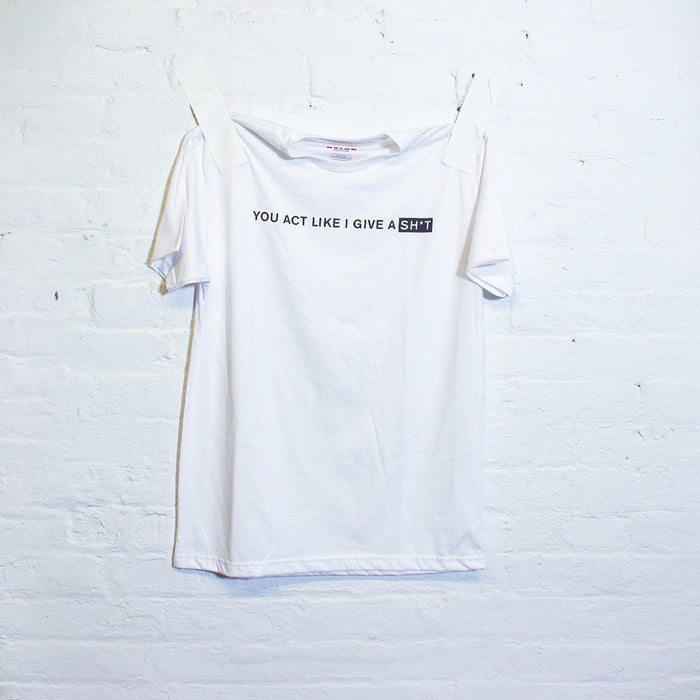 Like I Give A Sh*t T-Shirt - Fuck Shit Shop