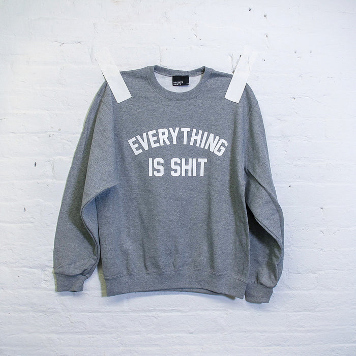 Everything Is Shit Sweatshirt - Fuck Shit Shop