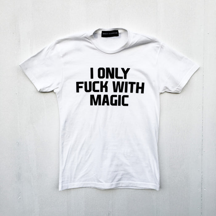 I Only Fck With Magic T-Shirt - Fuck Shit Shop