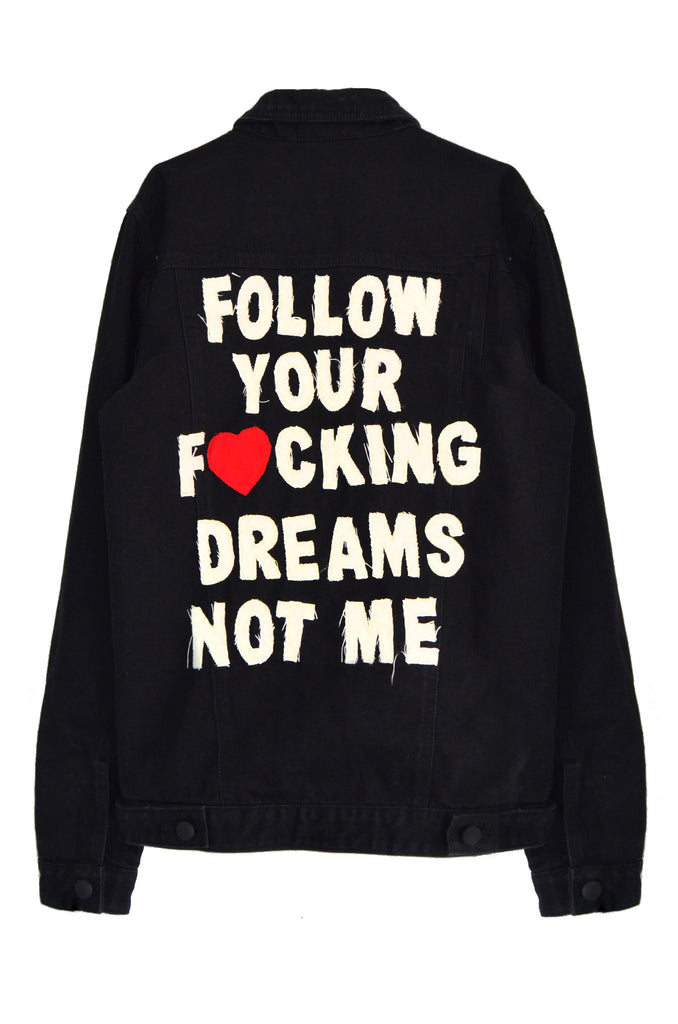 Follow Your Fucking Dreams Denim Jacket - Fuck Shit Shop