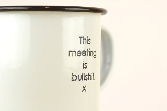 This Meeting is Bullshit Enamel Mug