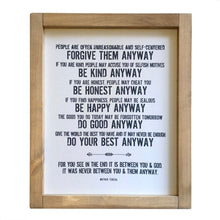 Forgive Them Anyway \\ Be Kind Anyway \\ Be Honest Anyway \\ Mother Teresa Framed Canvas