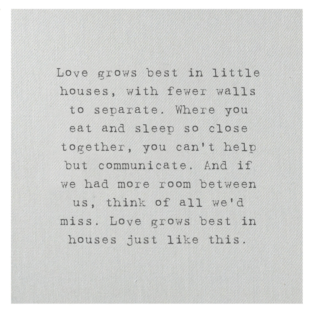 Love Grows Best In Little Houses Mini Canvas