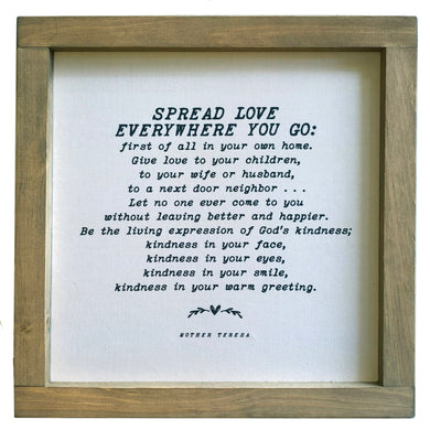Spread Love Everywhere You Go \\ Mother Teresa Quote Framed Canvas