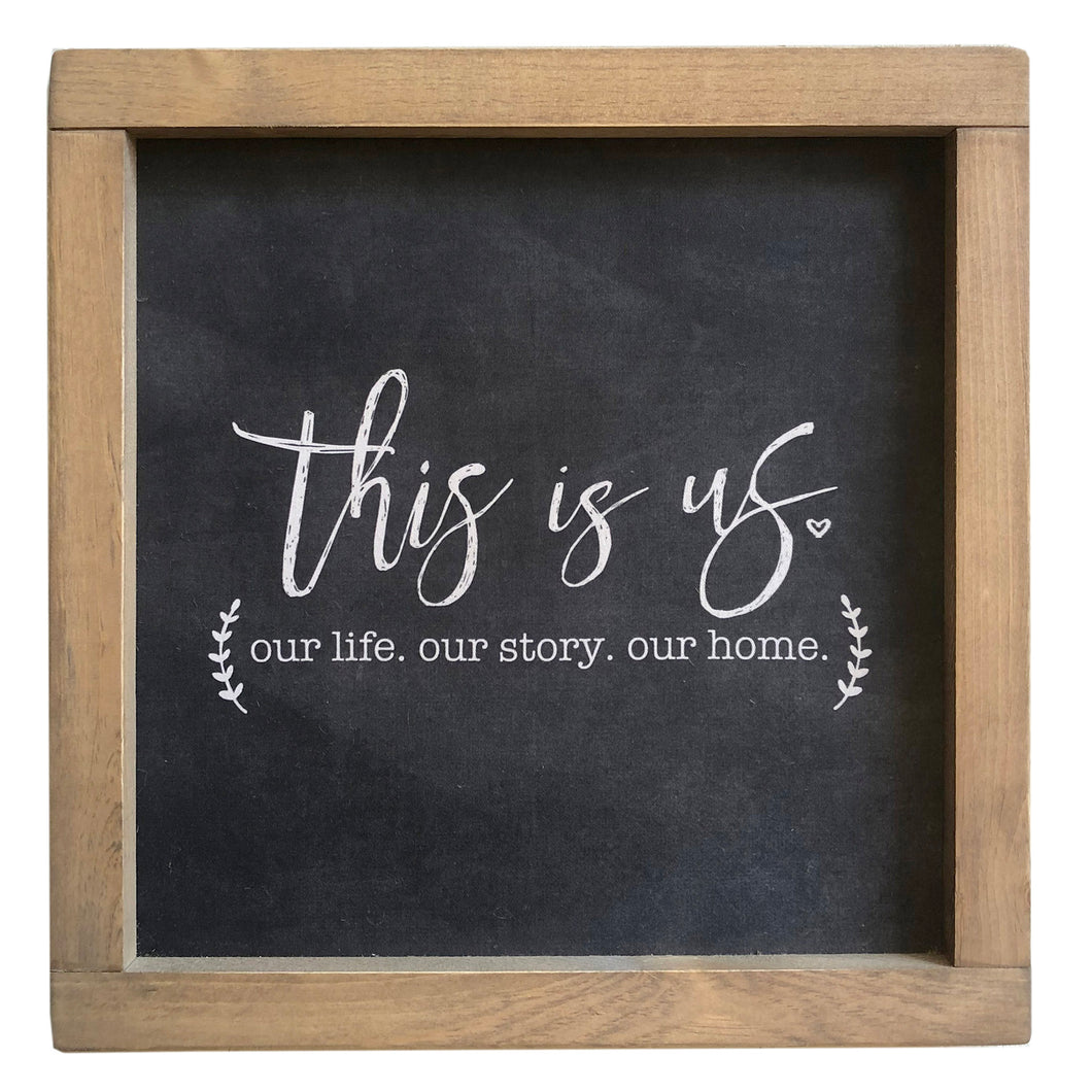 This Is Us. Our Life. Our Story. Our Home Framed Canvas