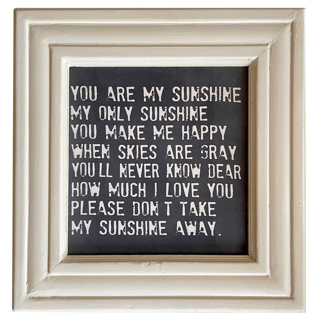 You Are My Sunshine My Only Sunshine / Reclaimed Trim Frame Canvas / PICKUP ONLY