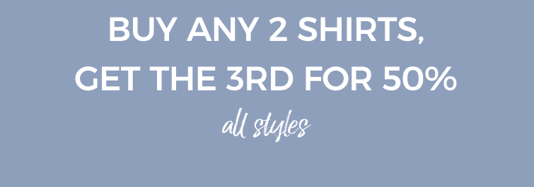 buy 2 shirts, get 1 50% off!