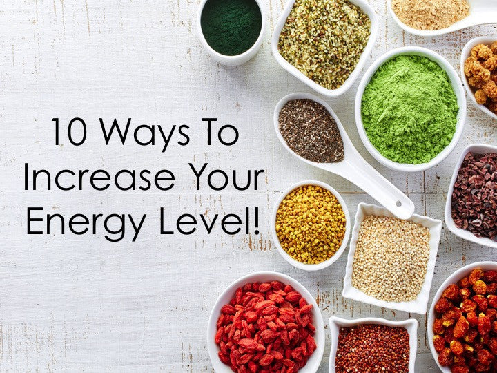 Tired of Being Tired? 10 Ways To Increase Energy Level Naturally