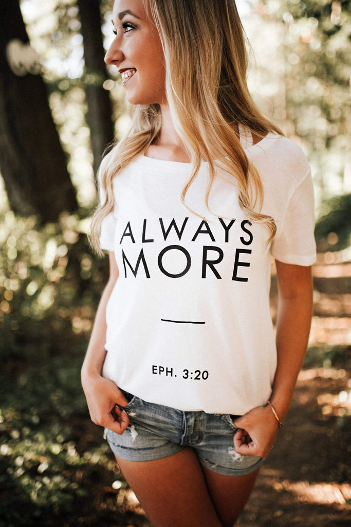 Always More Ephesians 3:20 Tee