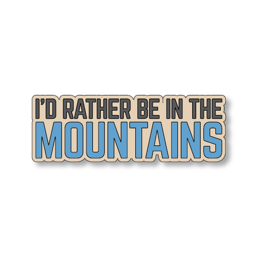 I'd Rather Be In The Mountains - Sand/Blue - 6