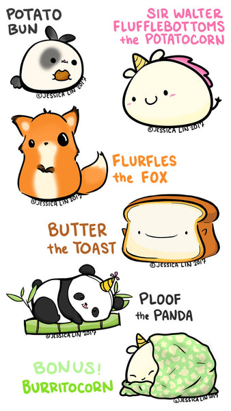Potato Bun, Sir Walter Flufflebottoms the Potatocorn, Flurfles the Fox, Butter the Toast, Ploof the Panda, and Burritocorn