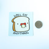Will Eat Anything Vinyl Sticker