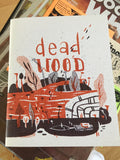 Dead Wood, Signed