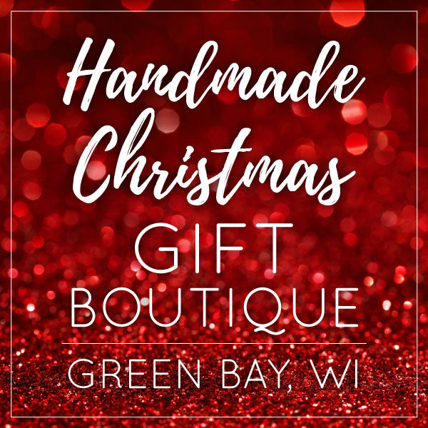 Join Us! Handmade Christmas Gift Boutique – Green Bay, Wisconsin