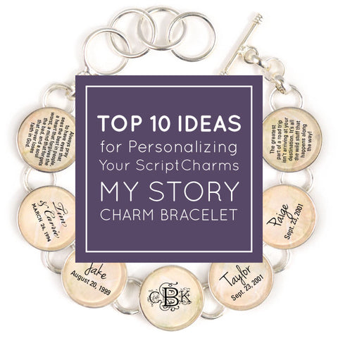 "the Top 10 Charm Ideas for Personalizing Your ScriptCharms ""My Story"" Charm Bracelet"