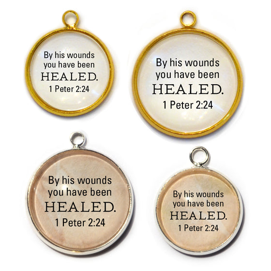 """By His Wounds You Have Been Healed"" 1 Peter 2:24 Scripture Charms for Jewelry Making"