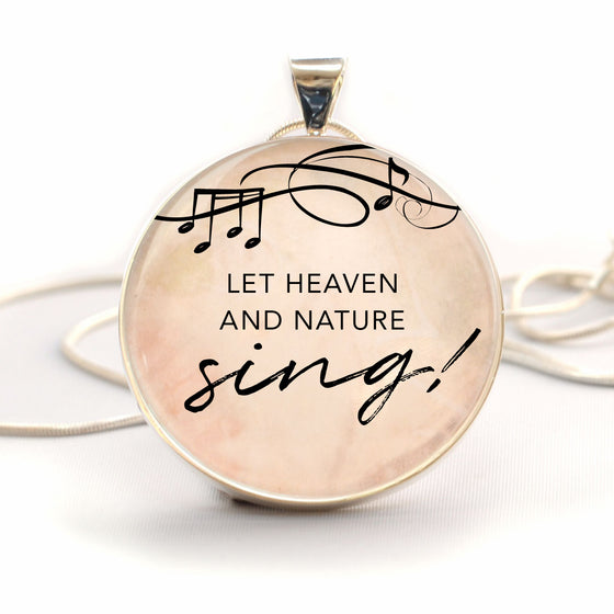 "Christmas ""Let Heaven and Nature Sing!"" Christian Glass Pendant Necklace (Large)"
