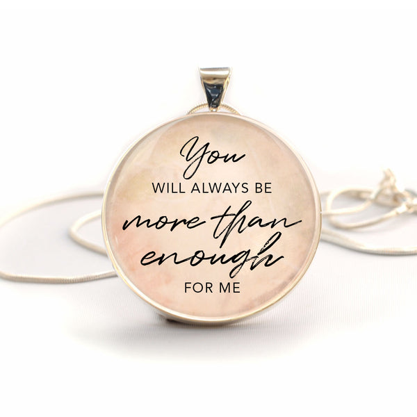 """You Will Always Be More Than Enough For Me"" Christian Charm Necklace (Large)"
