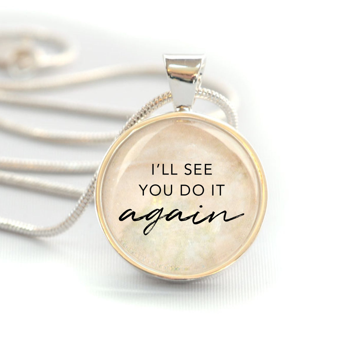 """I'll See You Do It Again"" Christian Charm Necklace (Medium)"