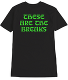 These Are The Breaks Tee - Black