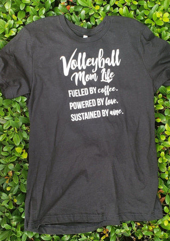 Volleyball Mom Life T-Shirt Fueled by Coffee. Powered by Love.  Sustained by Wine. - Pura Vida Volleyball