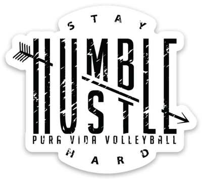 Stay Humble Hustle Hard Pura Vida Volleyball Sticker - Pura Vida Volleyball