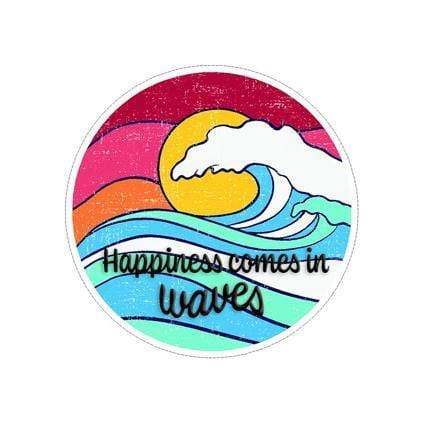 Happiness Comes in Waves Sticker