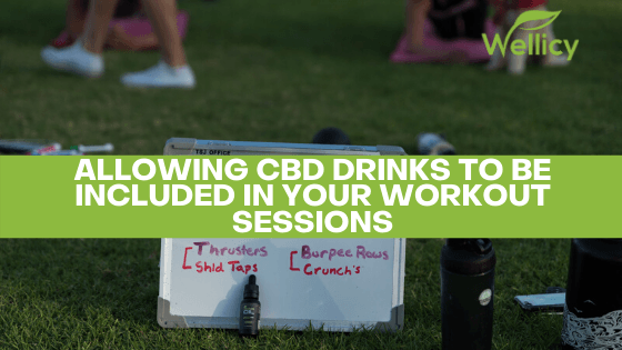 Adding CBD Drinks to Your Workout