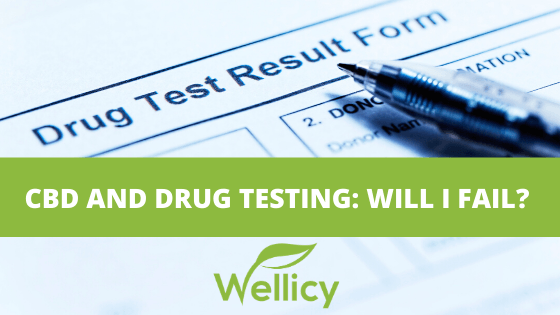 CBD and Drug Testing: Will I Fail?