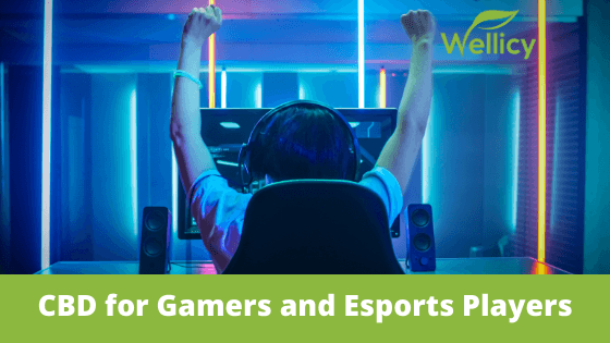 CBD for Gamers and Esports Players
