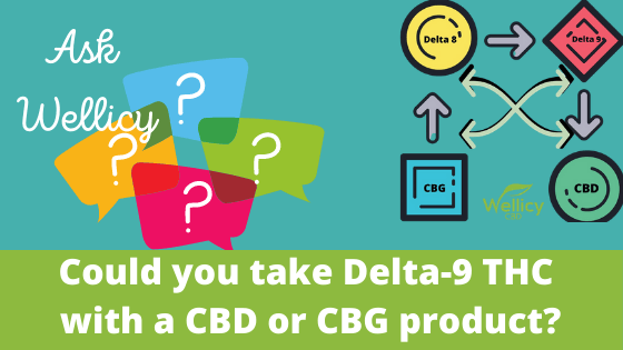 Combining Delta-9 THC with CBD or CBG, what are the benefits?