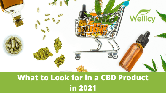 Buying CBD Oil: What to Look for in 2021