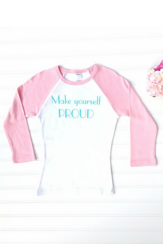 Make Yourself Proud Baseball Tee Shirt