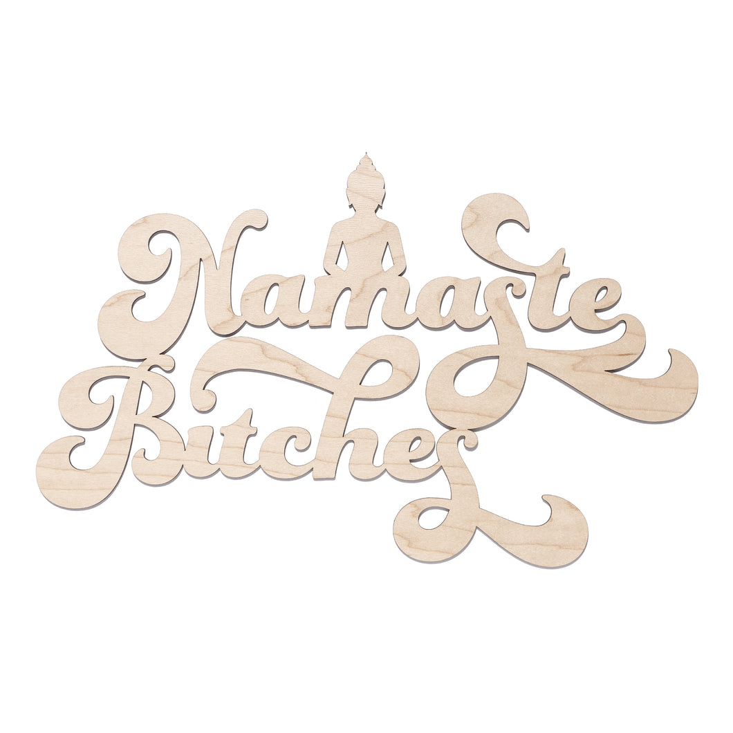 Namaste Bitches Wall Art Sign