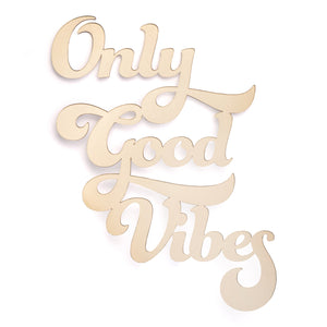 Only Good Vibes Wall Art Sign