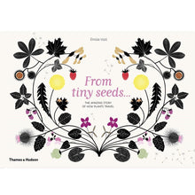 From Tiny Seeds: The Amazing Story of How Plants Travel - Hardback Book