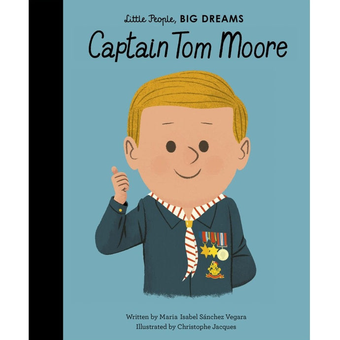 Captain Tom Moore (Little People, Big Dreams) - Children's Hardback Book