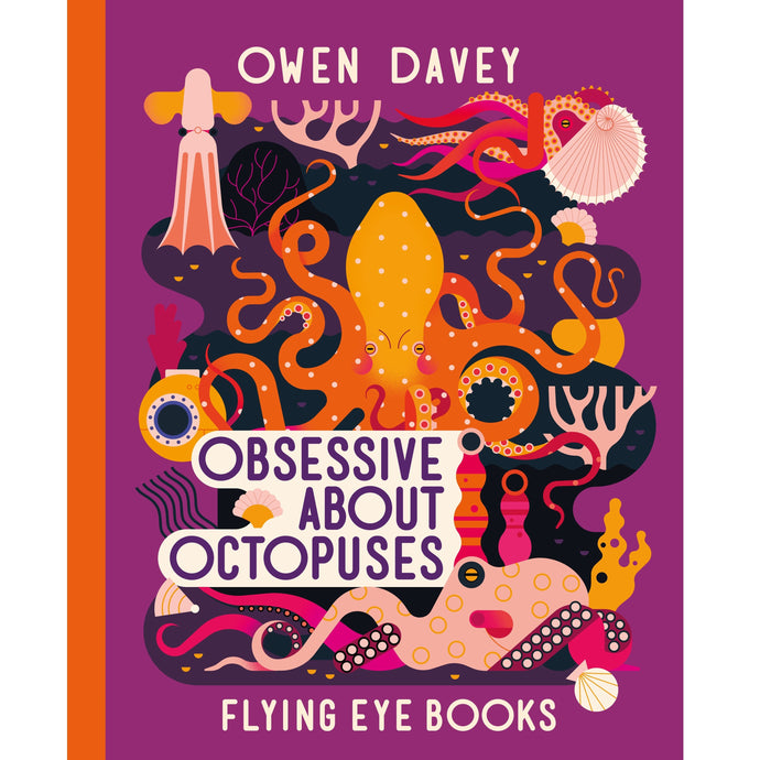 Obsessive About Octopuses - Children's Hardback Book