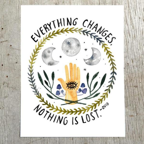 Everything Changes Art Print by Little Truths Studio